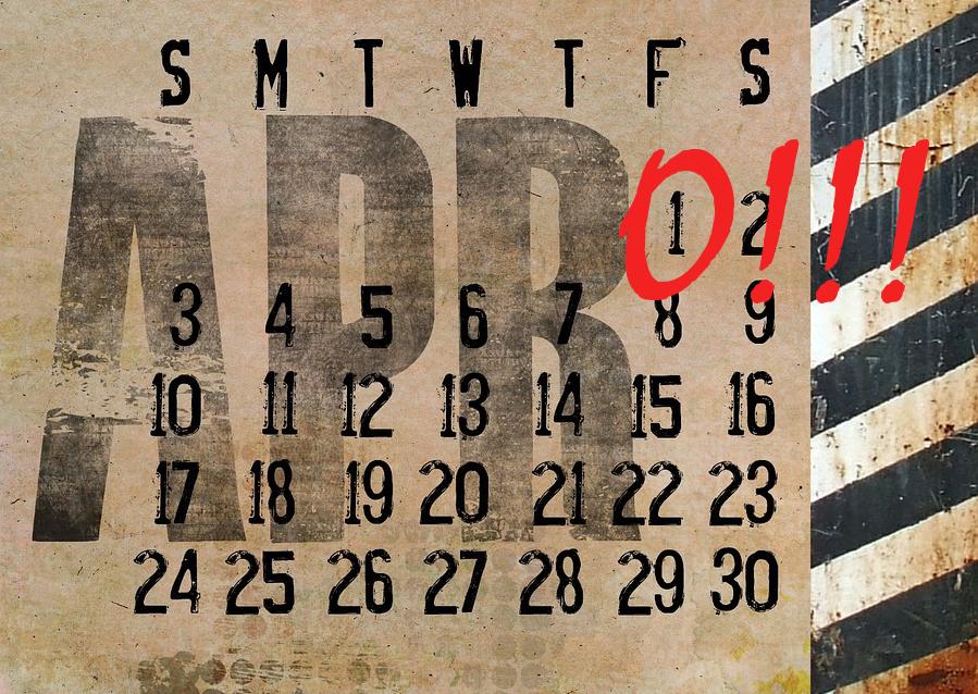 April April - Der April startet mit Scherzen.