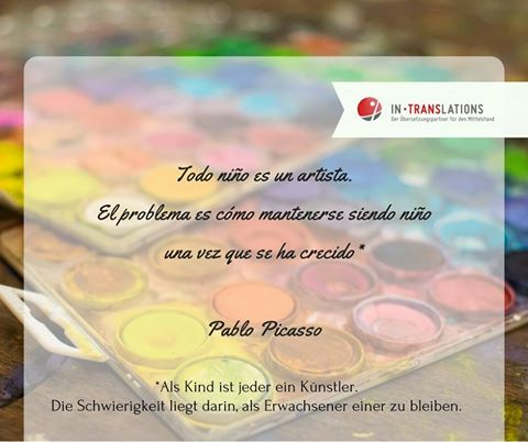 Übersetzung eines Spruches von Pablo Picasso